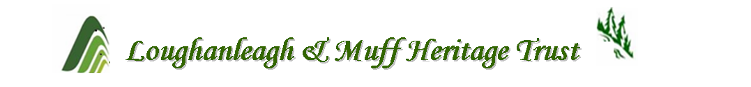 Loughanleagh & Muff Heritage Trust (CLG)